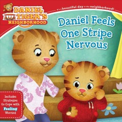 Daniel feels one stripe nervous : includes strategies to cope with feeling worried / adapted by Alexandra Cassel Schwartz ; poses and layouts by Jason Fruchter.
