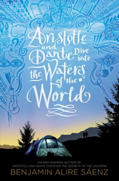 Aristotle and Dante dive into the waters of the world Benjamin Alire Saenz.