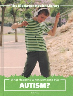 What happens when someone has autism?