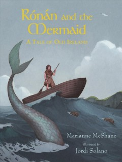 R̤nǹ and the Mermaid : A Tale of Old Ireland