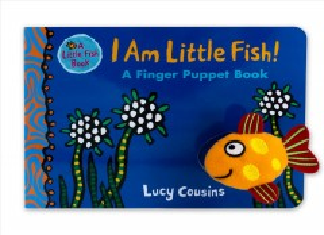 I am Little Fish! : a finger puppet book / Lucy Cousins.