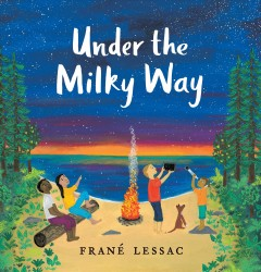 Under the Milky Way : Traditions and Celebrations Beneath the Stars