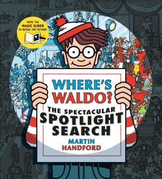 Where's Waldo? : the spectacular spotlight search / Martin Handford.