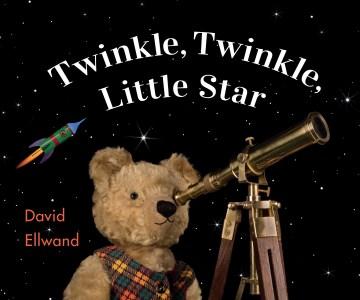 Twinkle, twinkle, little star / by David Ellwand.