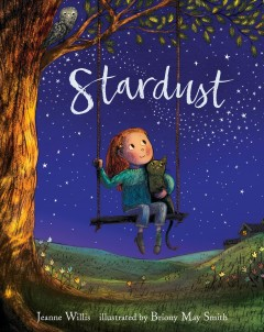 Stardust / Jeanne Willis ; illustrated by Briony May Smith.