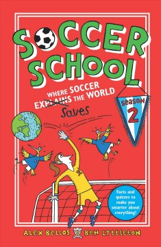 Where soccer saves the world / Alex Bellos & Ben Lyttleton ; illustrated by Spike Gerrell.