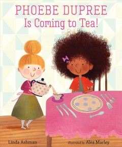 Phoebe Dupree Is Coming to Tea!