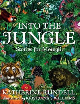 Into the Jungle : Stories for Mowgli