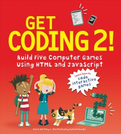 Get Coding! : Build Five Computer Games Using Html and Javascript