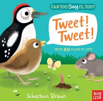 Tweet! tweet! / Sebastien Braun.