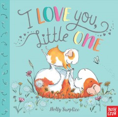 I love you, little one / Holly Surplice.