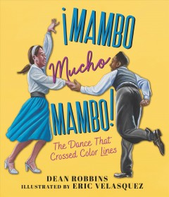 Łmambo Mucho Mambo! : The Dance That Crossed Color Lines