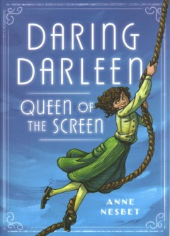 Daring Darleen, queen of the screen / Anne Nesbet.