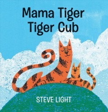 Mama Tiger Tiger Cub