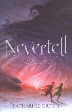 Nevertell / Katharine Orton.