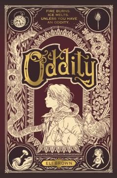 Oddity / Eli Brown ; illustrated by Karen Rytter.