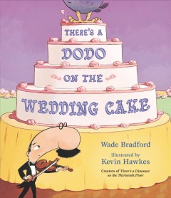There's a Dodo on the Wedding Cake