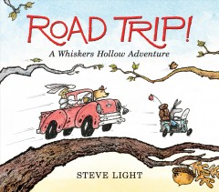 Road Trip! : A Whiskers Hollow Adventure