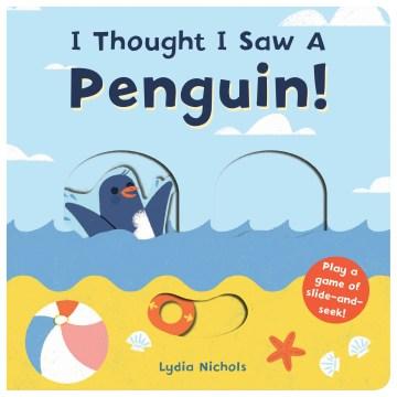 I Thought I Saw a Penguin!