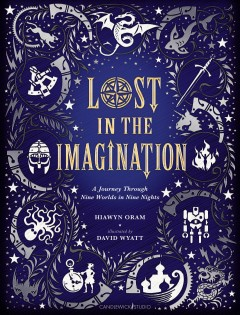 Lost in the Imagination : A Journey Through Nine Worlds in Nine Nights