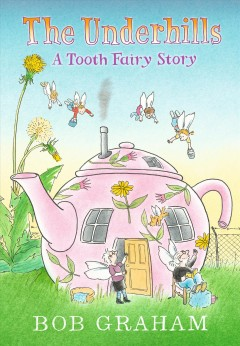 The Underhills : A Tooth Fairy Story