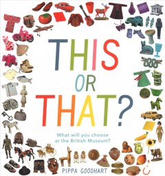 This or That? : What Will You Choose at the British Museum?