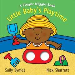 Little Baby's Playtime : A Finger Wiggle Book