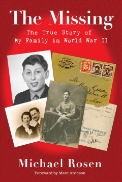 The Missing : The True Story of My Family in World War II