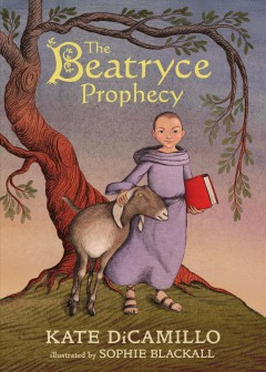 The Beatryce prophecy / Kate DiCamillo ; illustrated by Sophie Blackall.