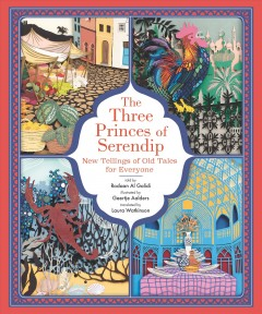 The Three Princes of Serendip : New Tellings of Old Tales for Everyone