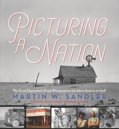 Picturing a Nation : The Great Depression's Finest Photographers Introduce America to Itself