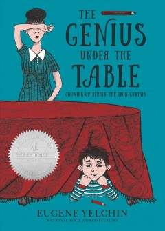 The Genius Under the Table : Growing Up Behind the Iron Curtain