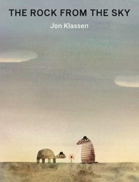 The rock from the sky / Jon Klassen.