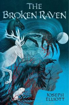 The broken raven Joseph Elliott ; illustrated by Anna Balbusso and Elena Balbusso
