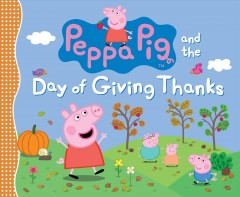 Peppa Pig and the day of giving thanks / Neville Astley