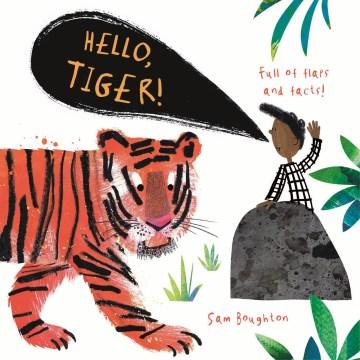 Hello, Tiger!