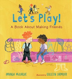 Let's Play! : A Book About Making Friends