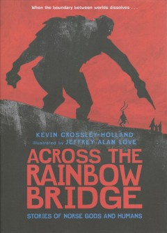 Across the Rainbow Bridge : Stories of Norse Gods and Humans