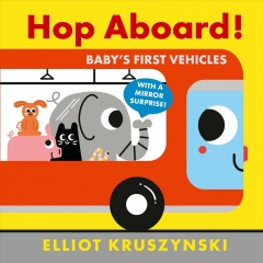 Hop Aboard! : Baby's First Vehicles