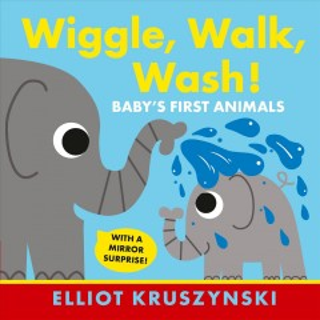 Wiggle, Walk, Wash! Baby's First Animals