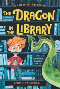 The dragon in the library Louie Stowell