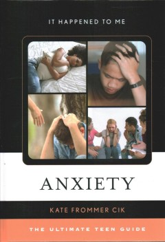 Anxiety : the ultimate teen guide
