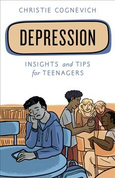 Depression : Insights and Tips for Teenagers