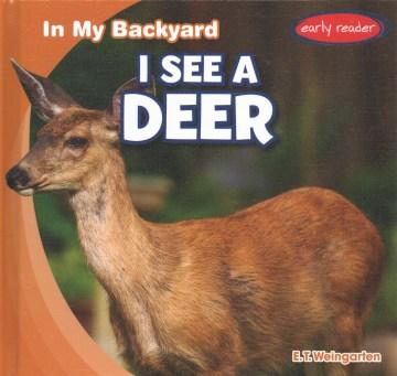 I see a deer / E.T. Weingarten.