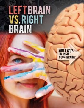 Left brain vs. right brain / James Bow.