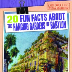 20 fun facts about the Hanging Gardens of Babylon