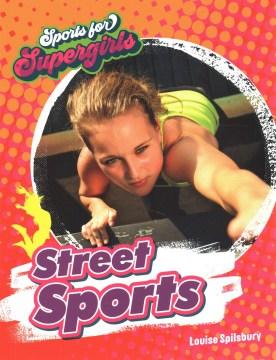Street sports / Louise Spilsbury.