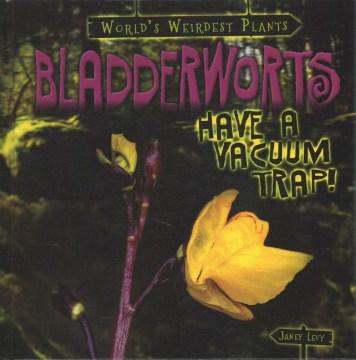 Bladderworts Have a Vacuum Trap!