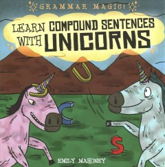 Learn Compound Sentences With Unicorns