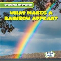 What makes a rainbow appear?